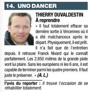 Thieery Duvaldestin, Uno Dancer à reprendre il faut entièrement effacer sa dernière sortie à Vincennes où il a été malchanceux
